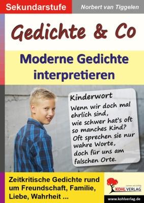 Gedichte Co Moderne Gedichte Interpretieren Zeitkritische Gedichte Rund Um Freundschaft Familie Liebe Wahrheit Sekundarstufe