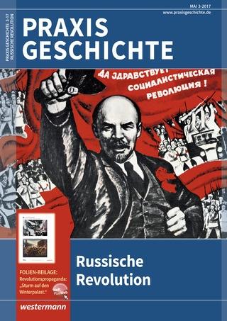 Praxis Geschichte - Die Russische Revolution - Ausgabe Mai Heft 3 ...