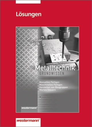metalltechnik grundwissen lernfelder 1 4 l sungen westermann verlag. Black Bedroom Furniture Sets. Home Design Ideas