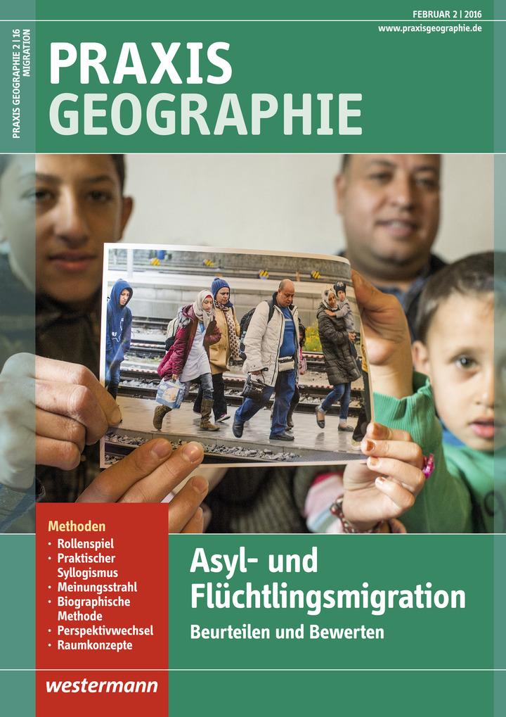 Praxis Geographie - Asyl- und Flüchtlingsmigration - Beurteilen und ...