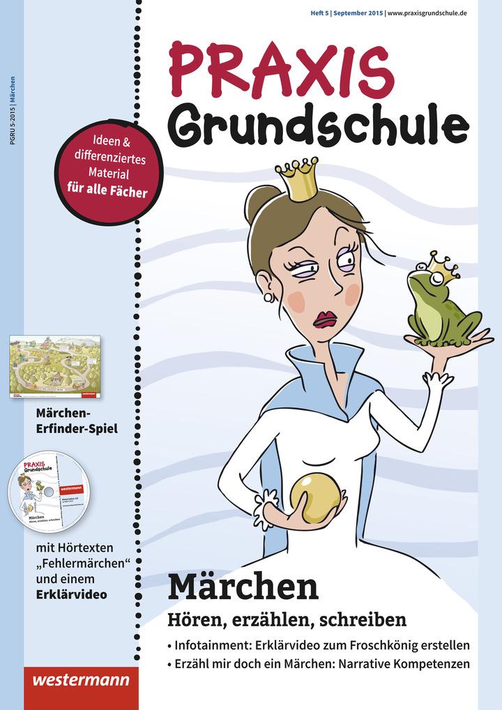Praxis Grundschule - Märchen - Ausgabe September Heft 5 / 2015: Das ...