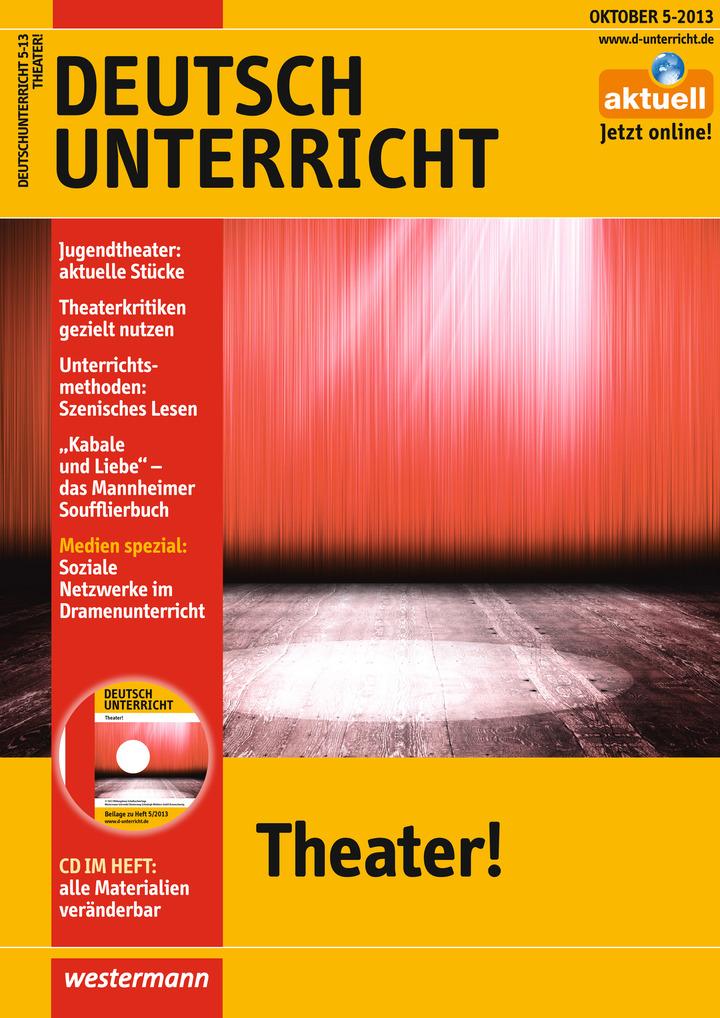 Deutschunterricht - Theater! - Ausgabe Oktober Heft 5 / 2013 ...