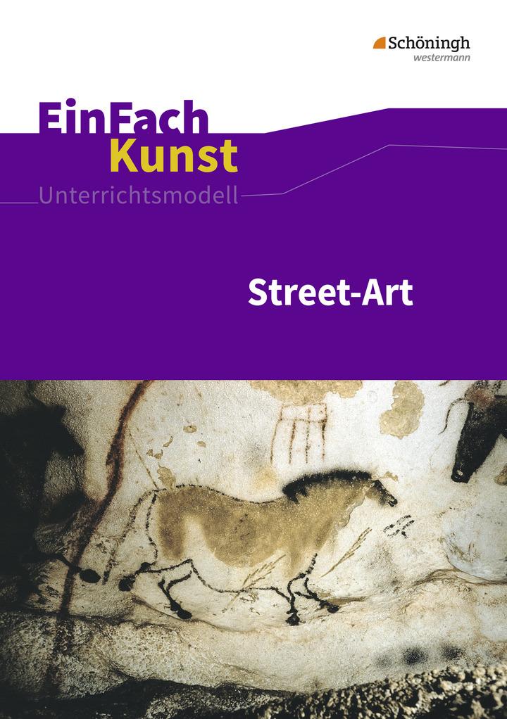 EinFach Kunst - Street-Art - Jahrgangsstufen 7 - 10: Schöningh ...
