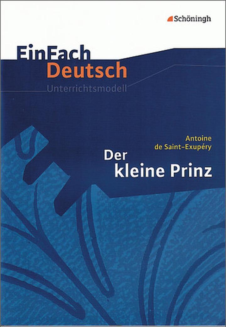 EinFach Deutsch Unterrichtsmodelle - Antoine de Saint-Exupéry: Der ...