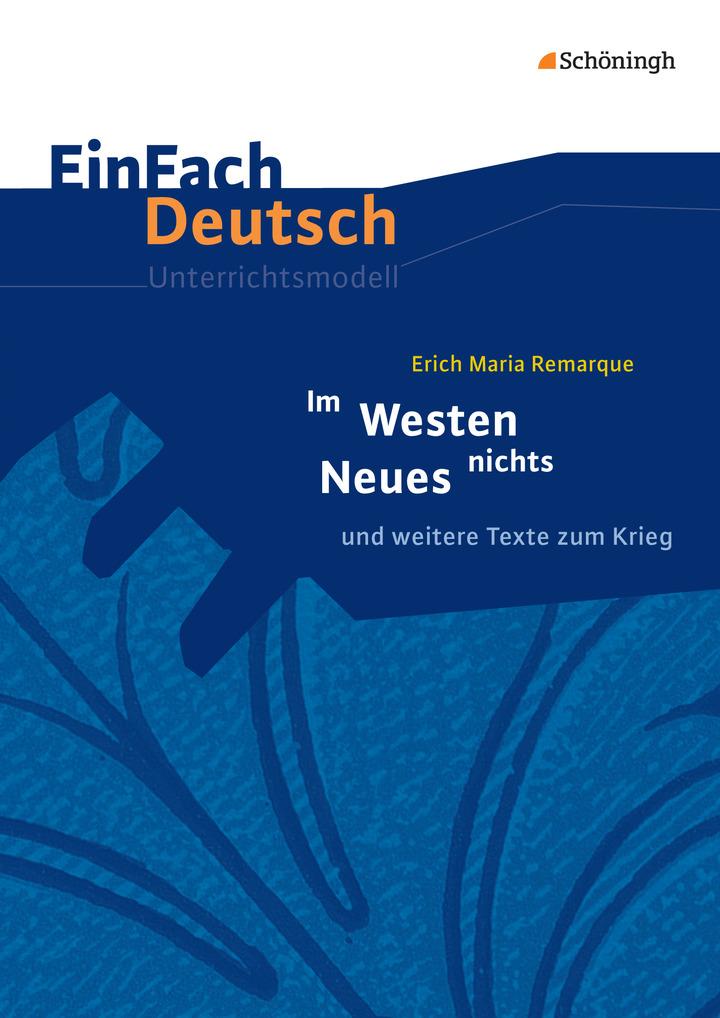 EinFach Deutsch Unterrichtsmodelle - Erich Maria Remarque: Im Westen ...