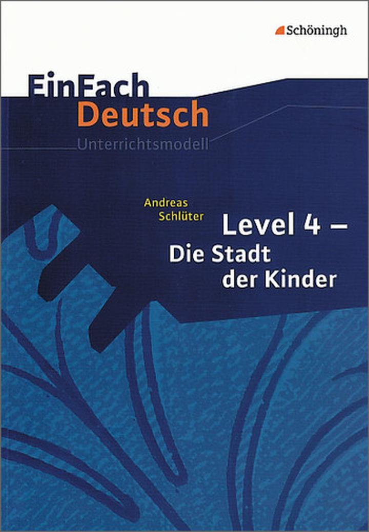 EinFach Deutsch Unterrichtsmodelle - Andreas Schlüter: Level 4 - Die ...