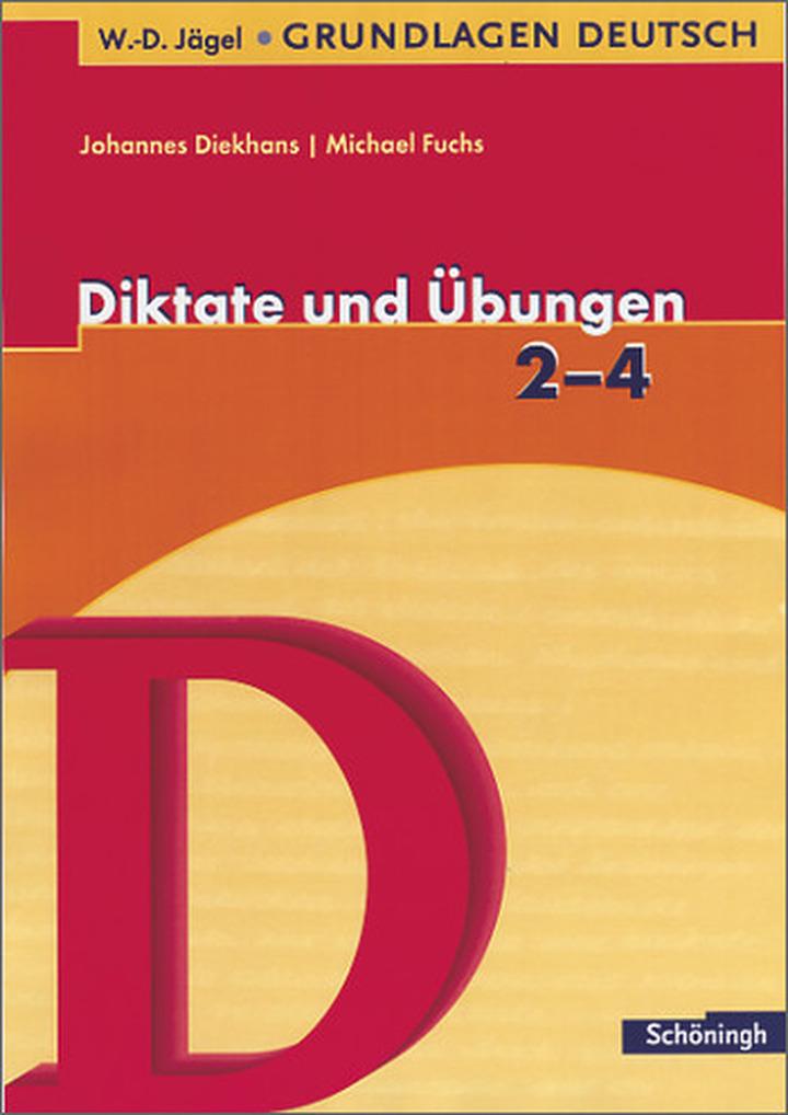 W.-D. Jägel Grundlagen Deutsch - Diktate und Übungen 2. - 4 ...