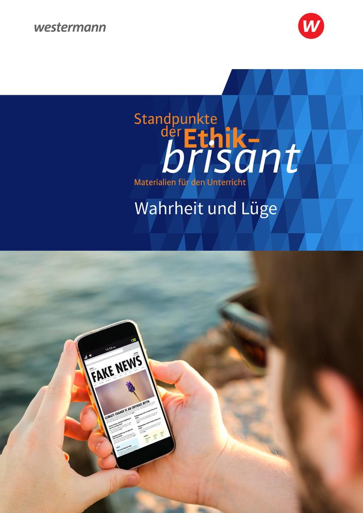 Standpunkte der Ethik - brisant - Wahrheit und Lüge: Schöningh ...