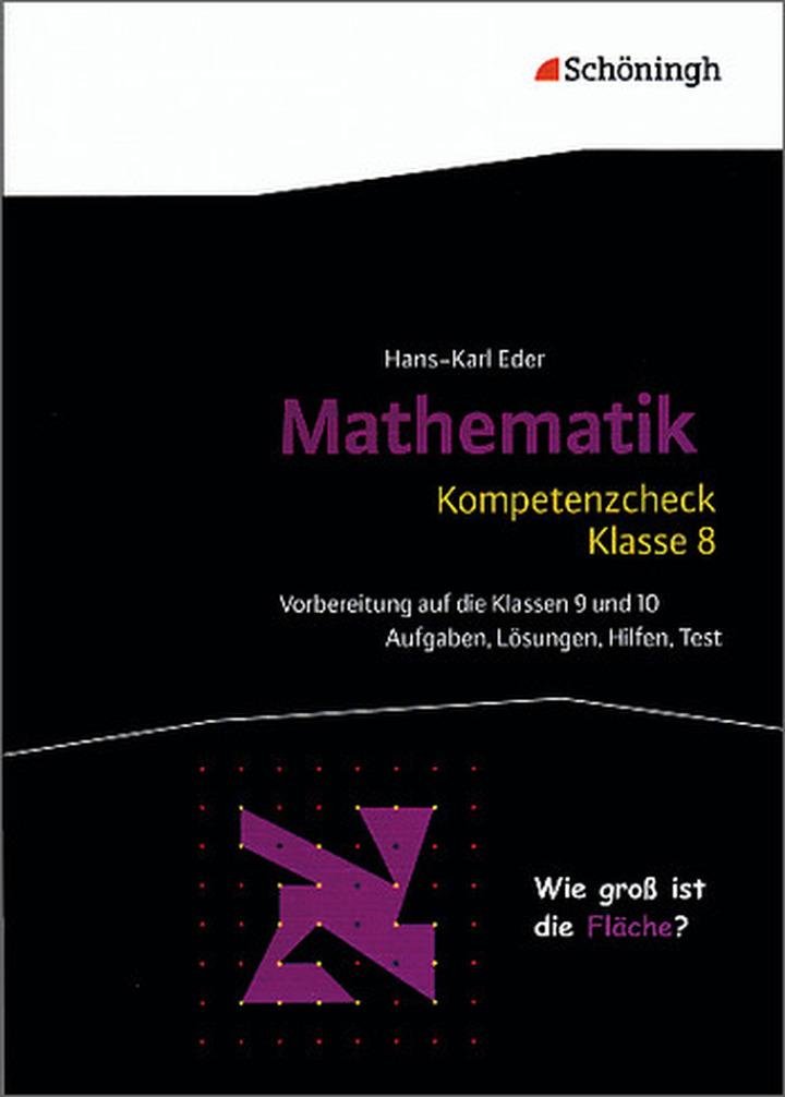 Kompetenzcheck Mathematik - Klasse 8 - Aufgaben, Lösungen, Hilfen ...