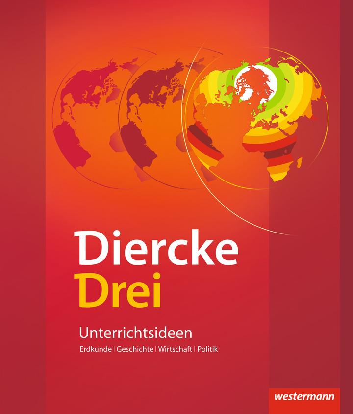 Diercke Drei - aktuelle Ausgabe - Unterrichtsideen: Diercke Webshop