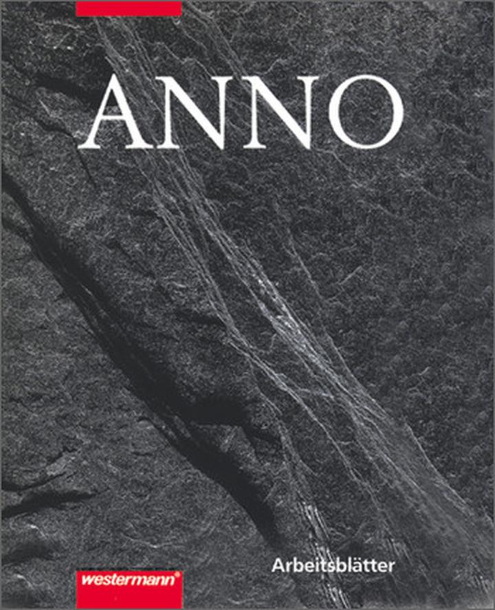 ANNO Arbeitsblätter - Für alle bisherigen Ausgaben: Westermann Verlag
