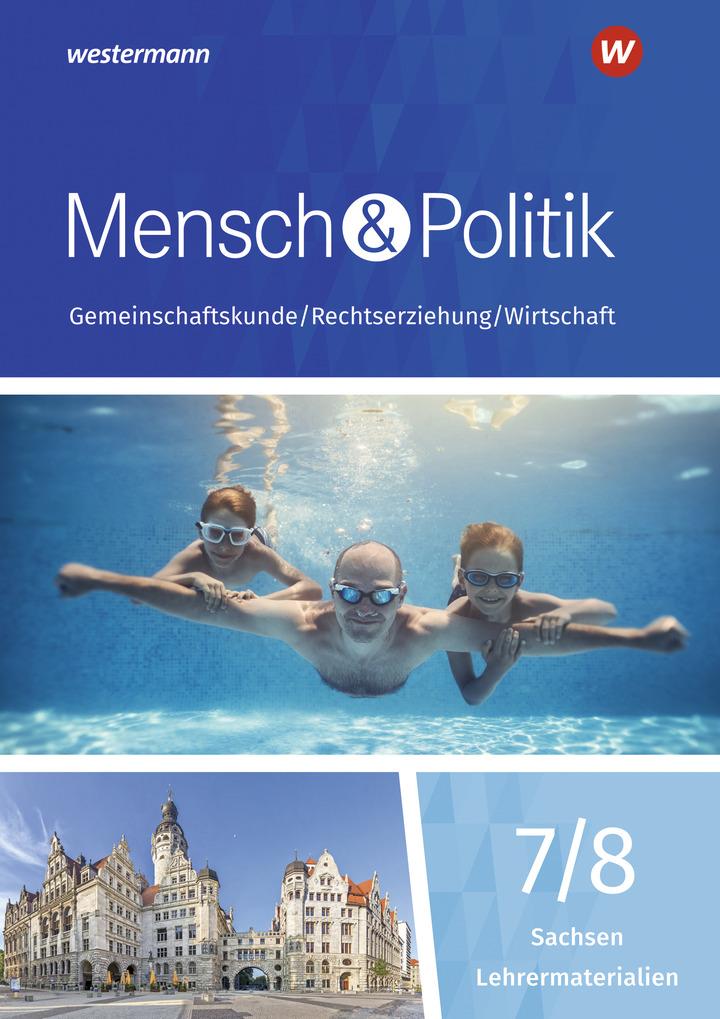 Mensch und Politik SI - Ausgabe 2019 für Gymnasien in Sachsen -  Lehrermaterialien 7/8