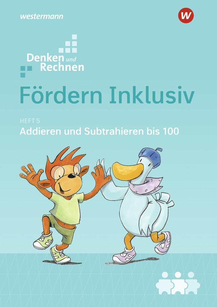 Fördern Inklusiv - Heft 5: Addieren und Subtrahieren bis 100 ...