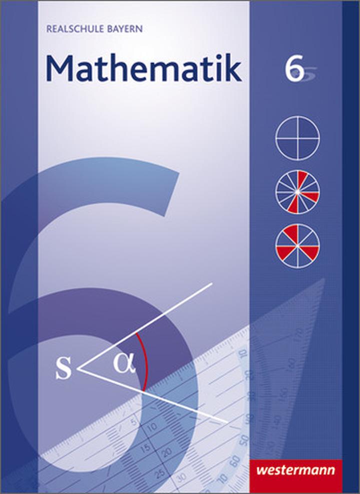 Mathematik - Ausgabe 2009 für Realschulen in Bayern: Westermann Verlag