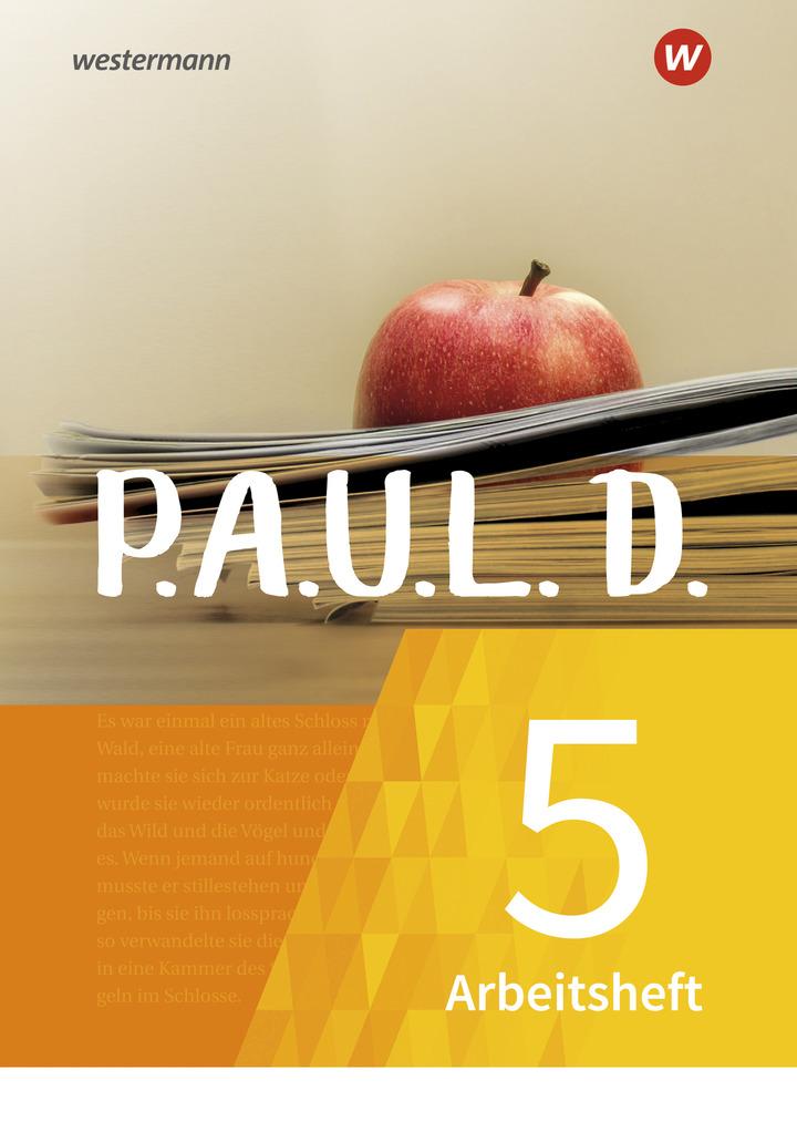 P.A.U.L. D. Persönliches Arbeits und Lesebuch Deutsch Für Gymnasien und Gesamtschulen Neubearbeitung Arbeitsheft 5