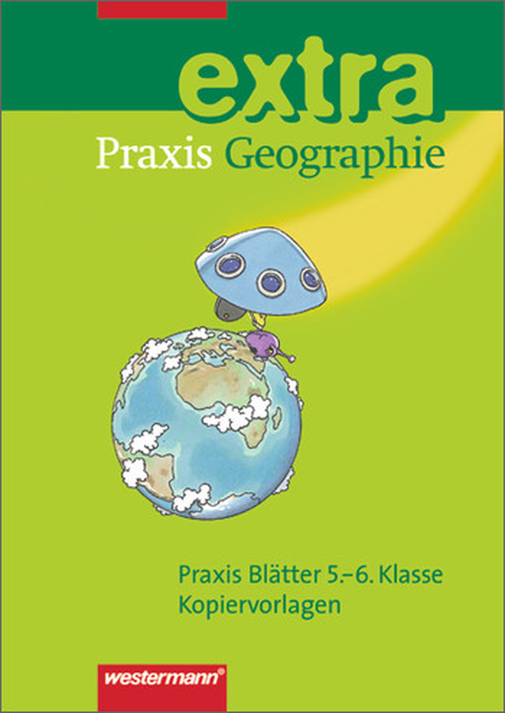 Praxis Geographie extra - Praxis Blätter 5.-6. Klasse ...
