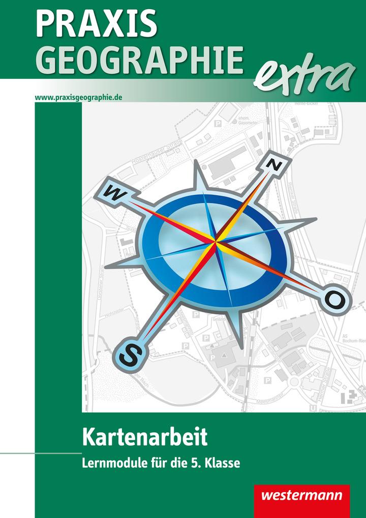 Praxis Geographie extra - Kartenarbeit - Lernmodule für die 5./6 ...