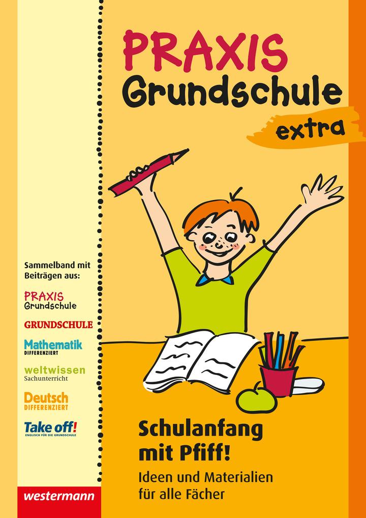 Praxis Grundschule extra - Schulanfang mit Pfiff! - Ideen und ...