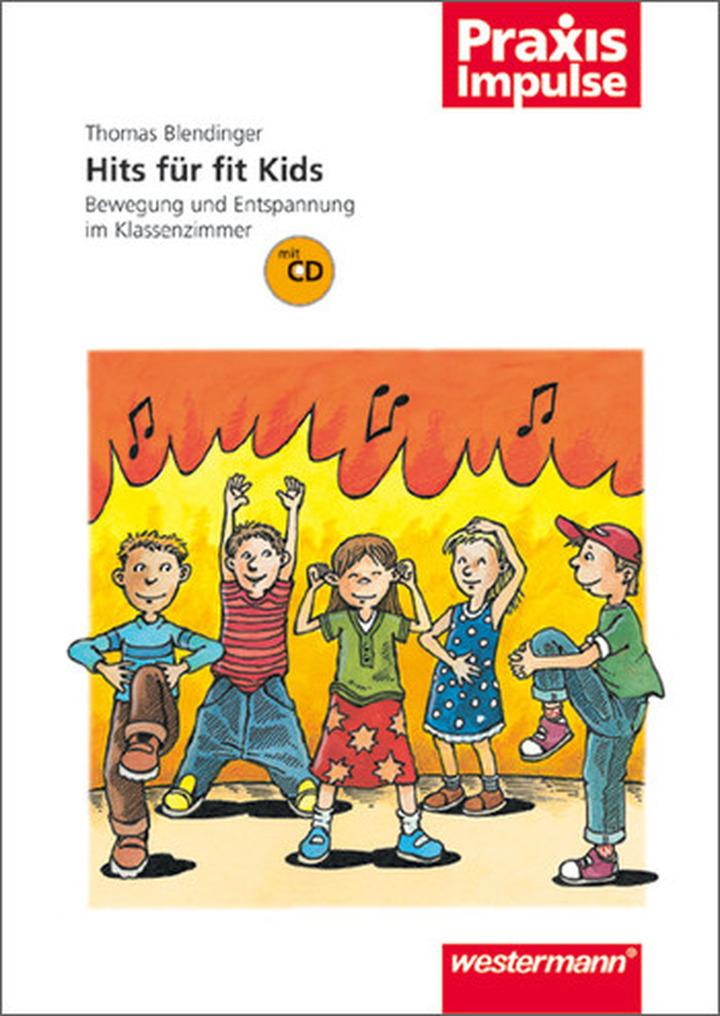 Hits für fit Kids - Bewegung und Entspannung im Klassenzimmer: Das ...