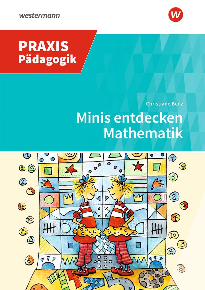 Minis entdecken Mathematik: Das Grundschulprogramm der Westermann Gruppe