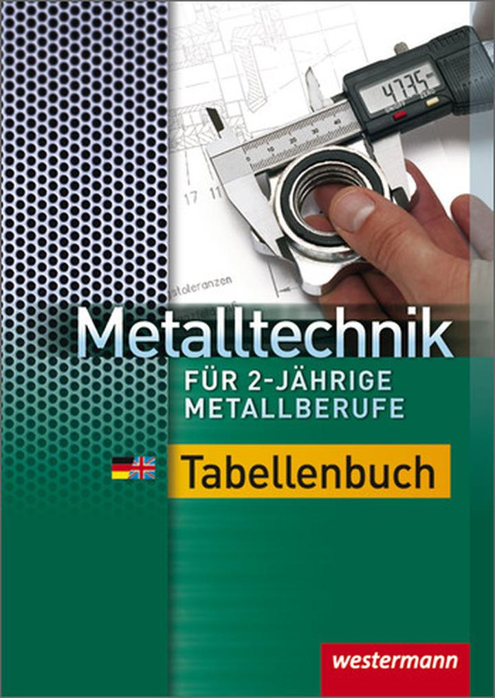 metalltechnik f r 2 j hrige metallberufe tabellenbuch. Black Bedroom Furniture Sets. Home Design Ideas