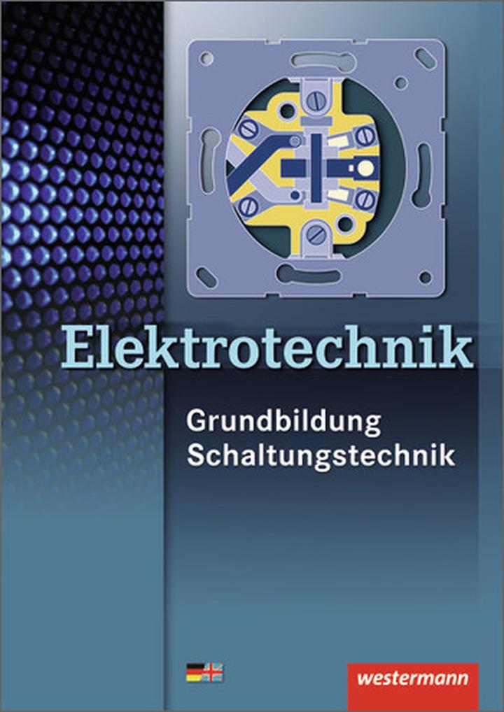 Elektrotechnik Grundbildung Schaltungstechnik: Westermann Verlag