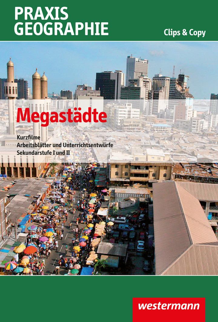Praxis Geographie Clips & Copy - Megastädte - Kurzfilme und ...
