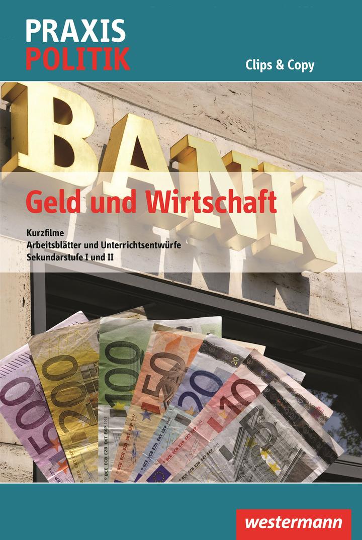 Praxis Politik Clips & Copy - Geld und Wirtschaft - Kurzfilme ...
