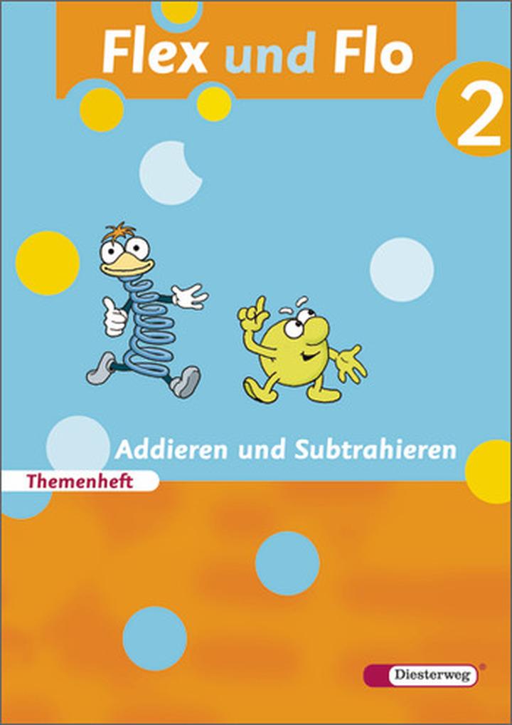 Flex Und Flo Ausgabe 2007 Themenheft Addieren Und Subtrahieren 2 Fur Die Ausleihe Verlage Der Westermann Gruppe