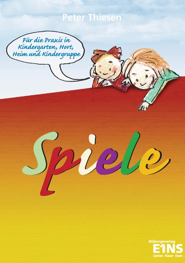 Arbeitsbuch Spiel für die Praxis in Kindergarten, Hort, Heim und ...