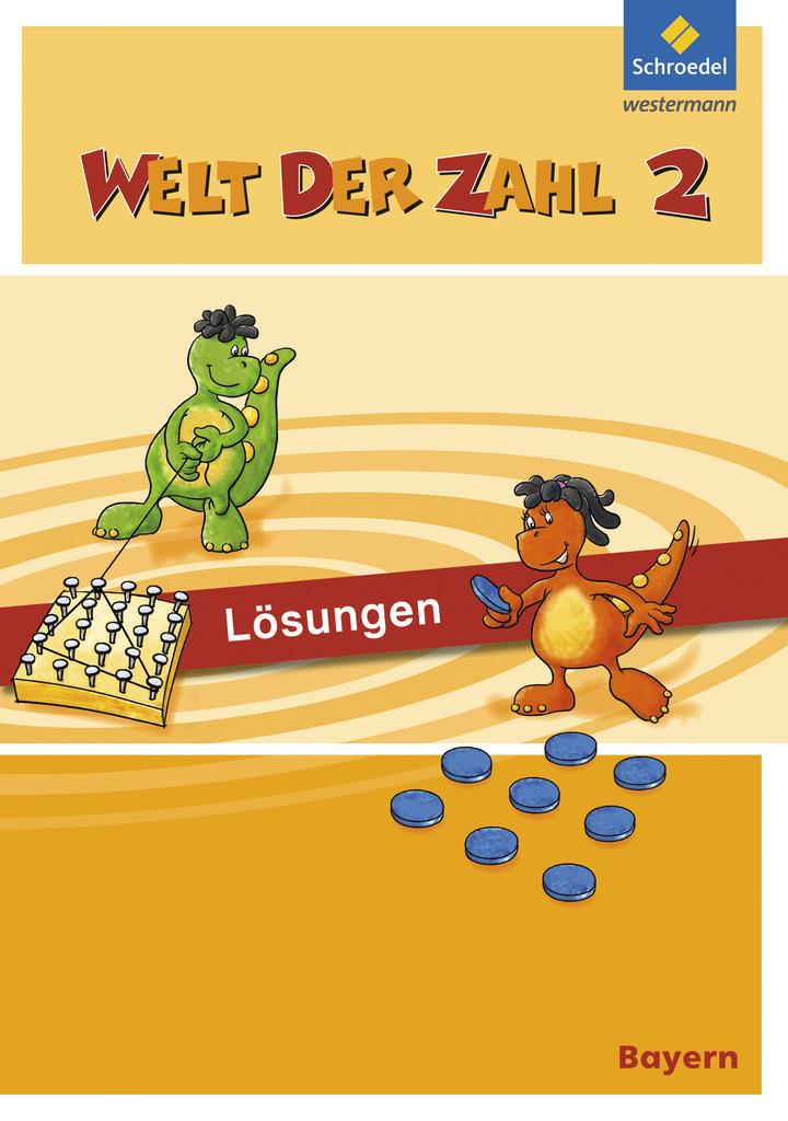Welt der Zahl - Ausgabe 2014 für Bayern - Lösungen 2: Das ...