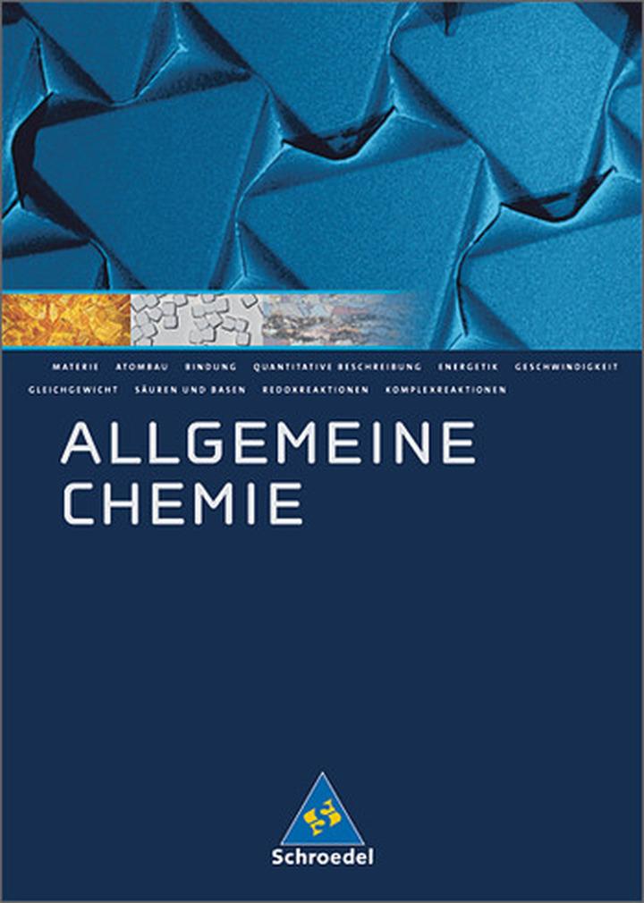 Allgemeine Chemie - Schülerband: Schroedel Verlag