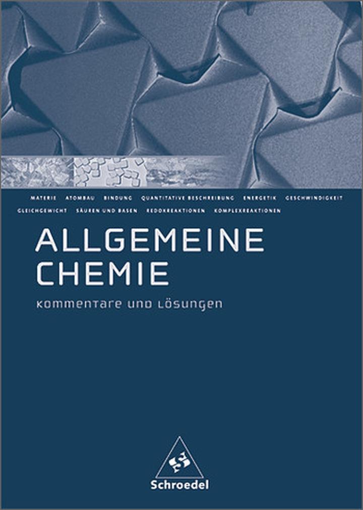 Allgemeine Chemie - Lösungen: Schroedel Verlag