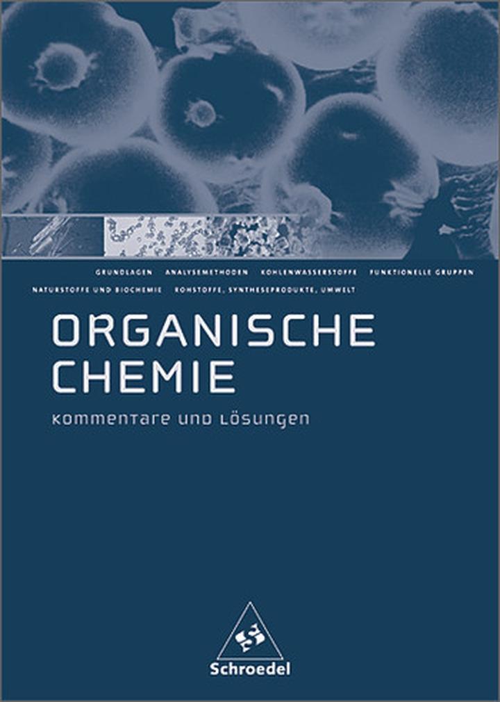 Organische Chemie - Lösungen: Schroedel Verlag