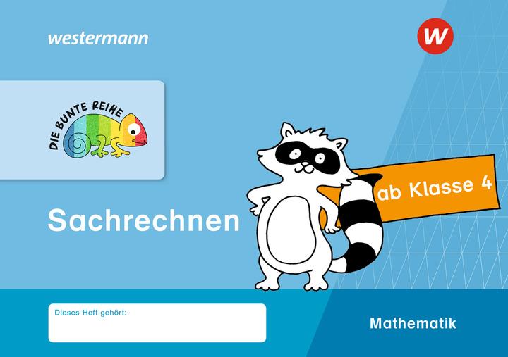 DIE BUNTE REIHE - Mathematik - Sachrechnen, Klasse 4: Das ...