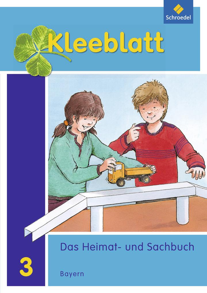 Kleeblatt Das Heimat Und Sachbuch Ausgabe 2014 Bayern Schulerband 3 Mit Schutzumschlag Verlage Der Westermann Gruppe