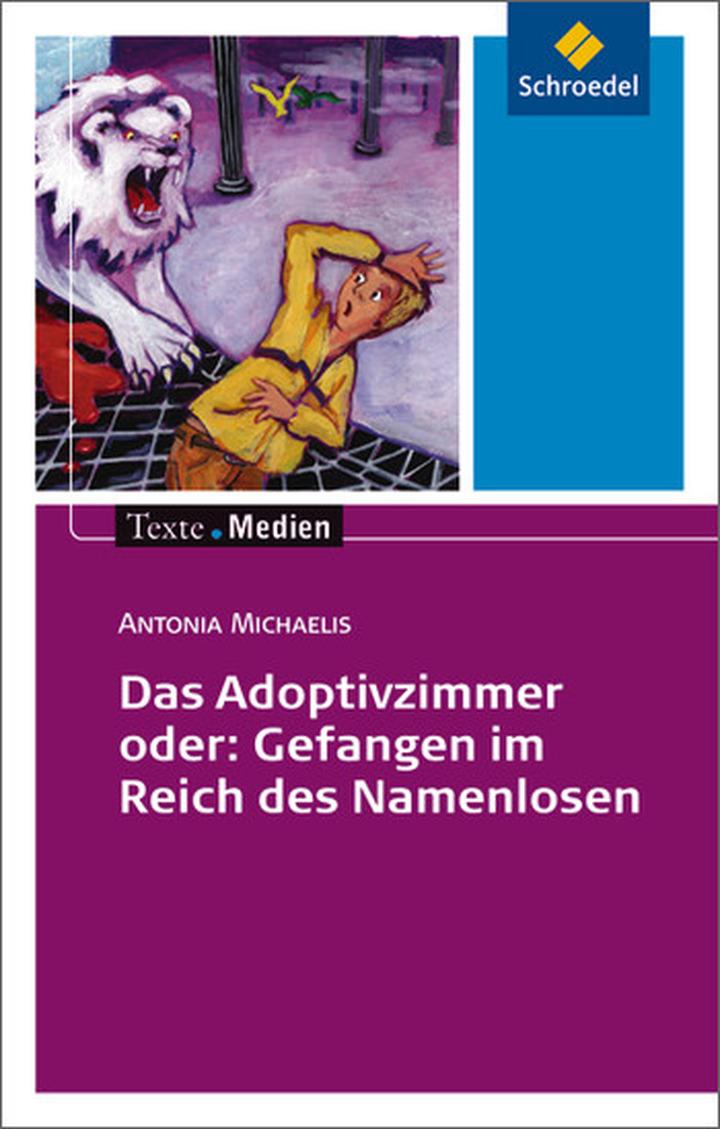 Texte.Medien - Antonia Michaelis: Das Adoptivzimmer oder: Gefangen ...