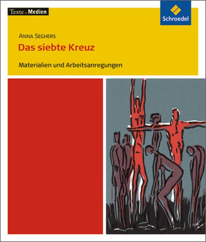 Texte.Medien - Anna Seghers: Das siebte Kreuz - Materialien und ...