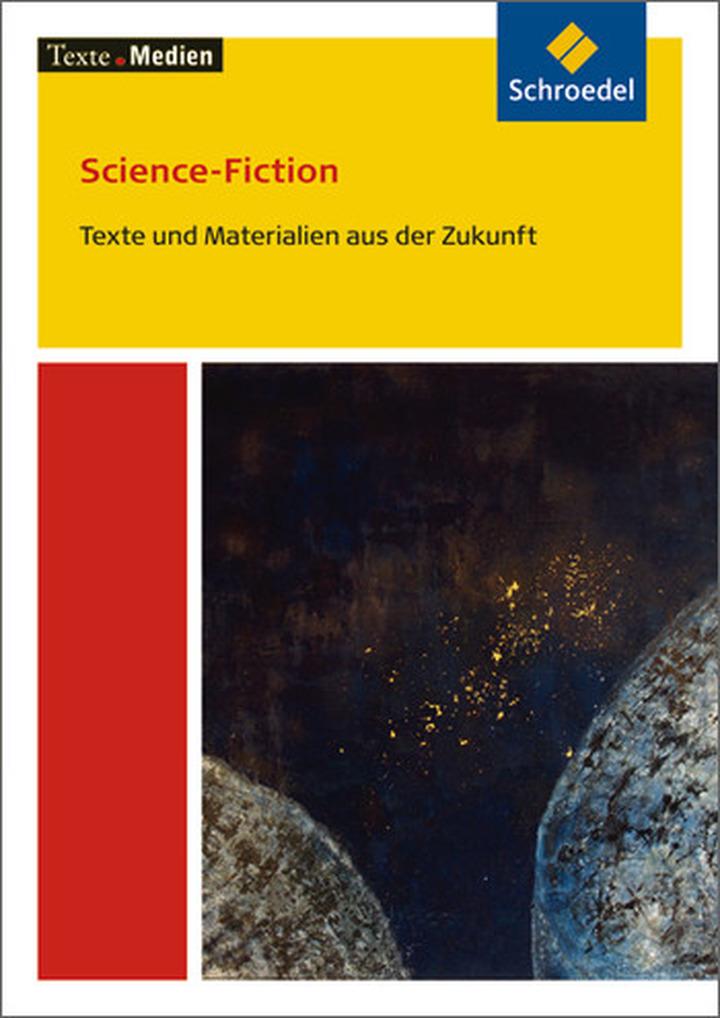 Texte.Medien - Science-Fiction: Texte und Materialien aus der ...