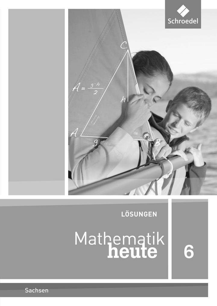 mathematik heute ausgabe 2012 f r sachsen l sungen 6 schroedel verlag. Black Bedroom Furniture Sets. Home Design Ideas