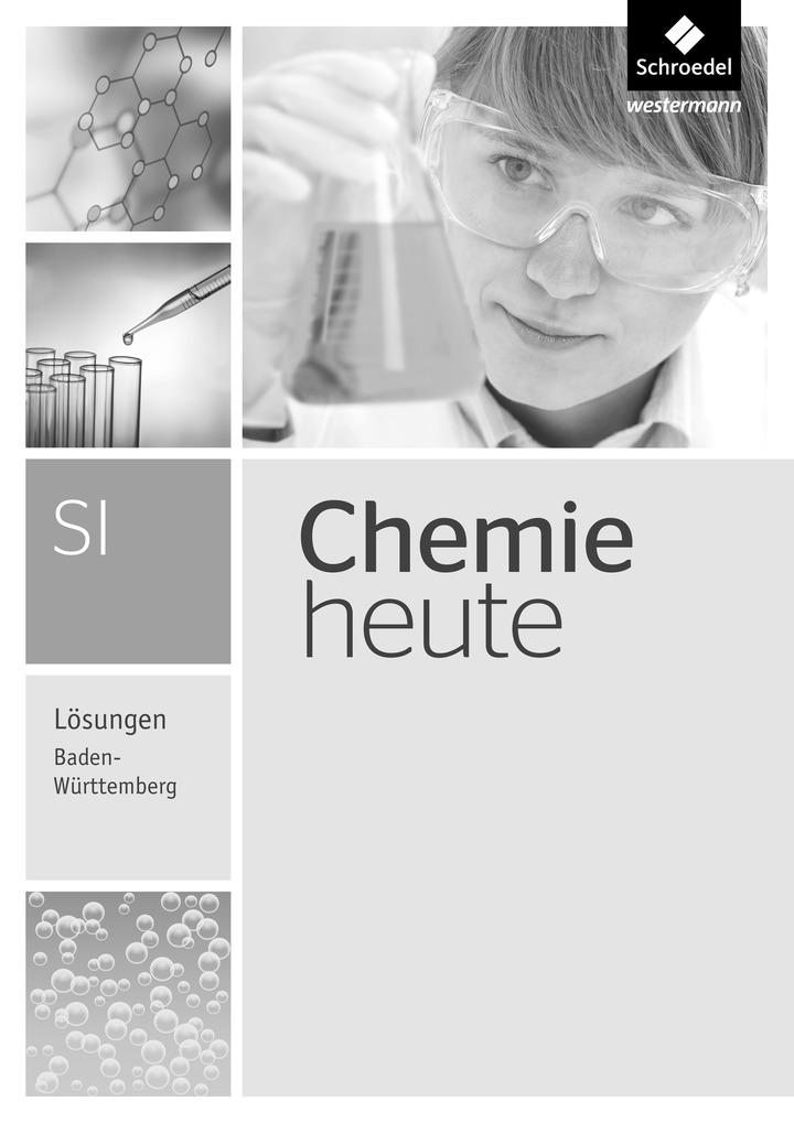 Chemie heute SI - Ausgabe 2016 für Baden-Württemberg - Lösungen SI ...