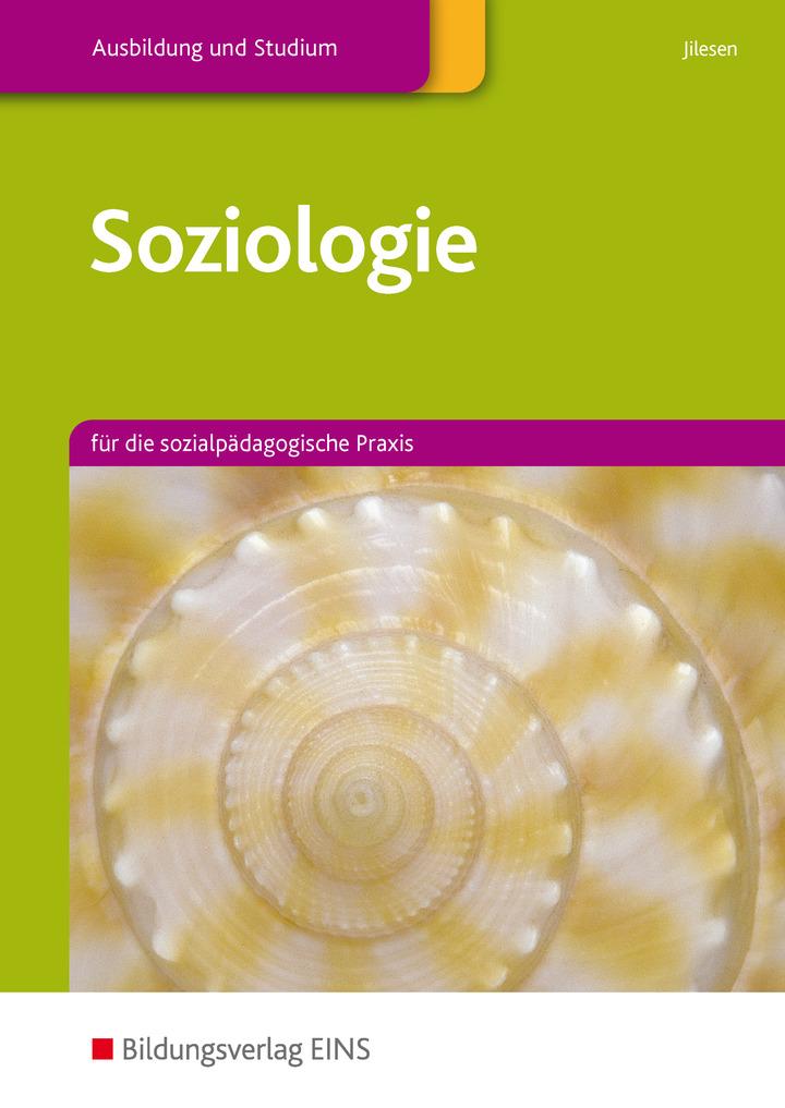Soziologie - für die sozialpädagogische Praxis - Schülerband ...