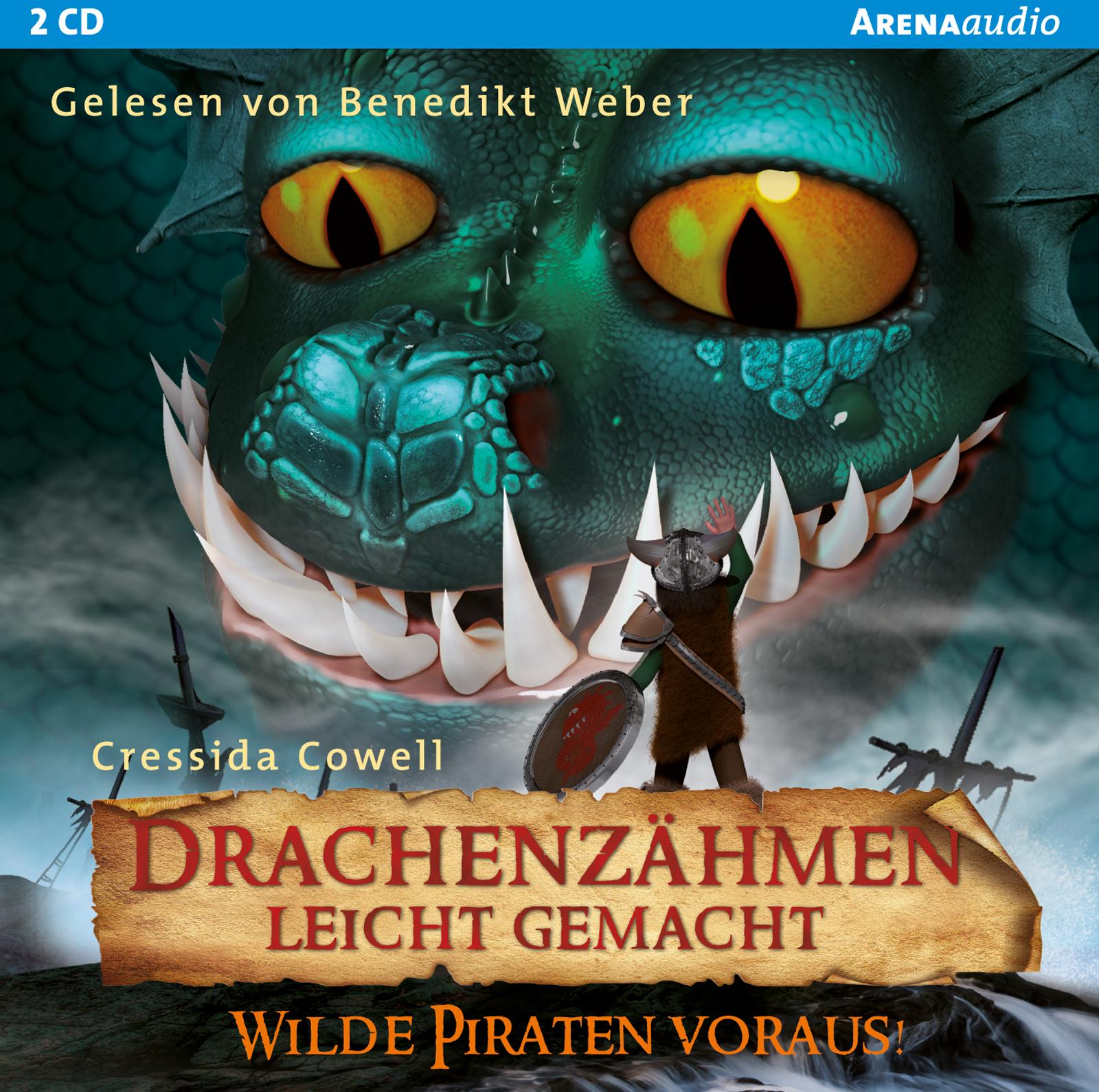Drachenzähmen leicht gemacht (2). Wilde Piraten voraus! | ARENA Verlag