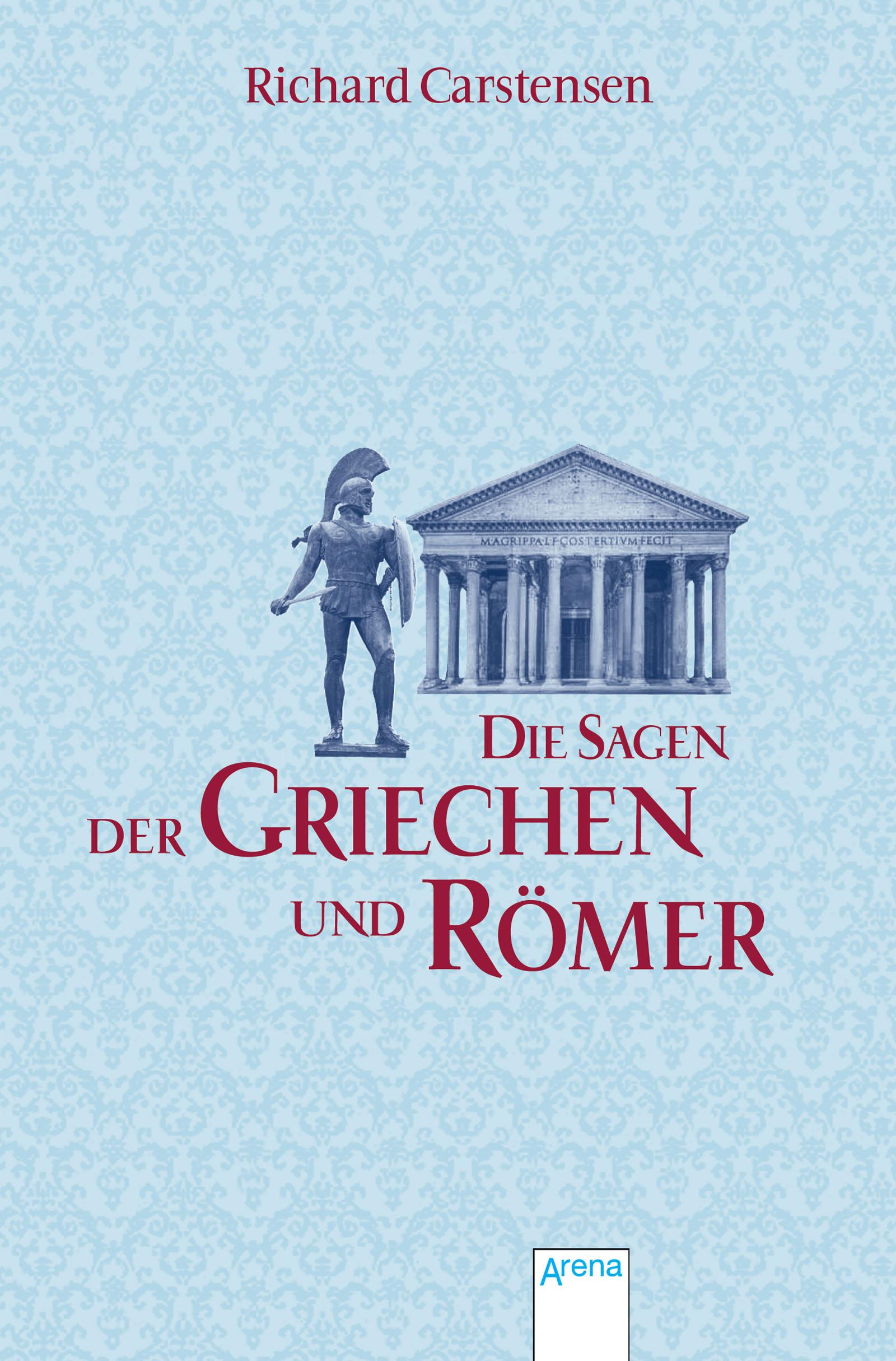 Die Sagen Der Griechen Und Römer Arena Verlag