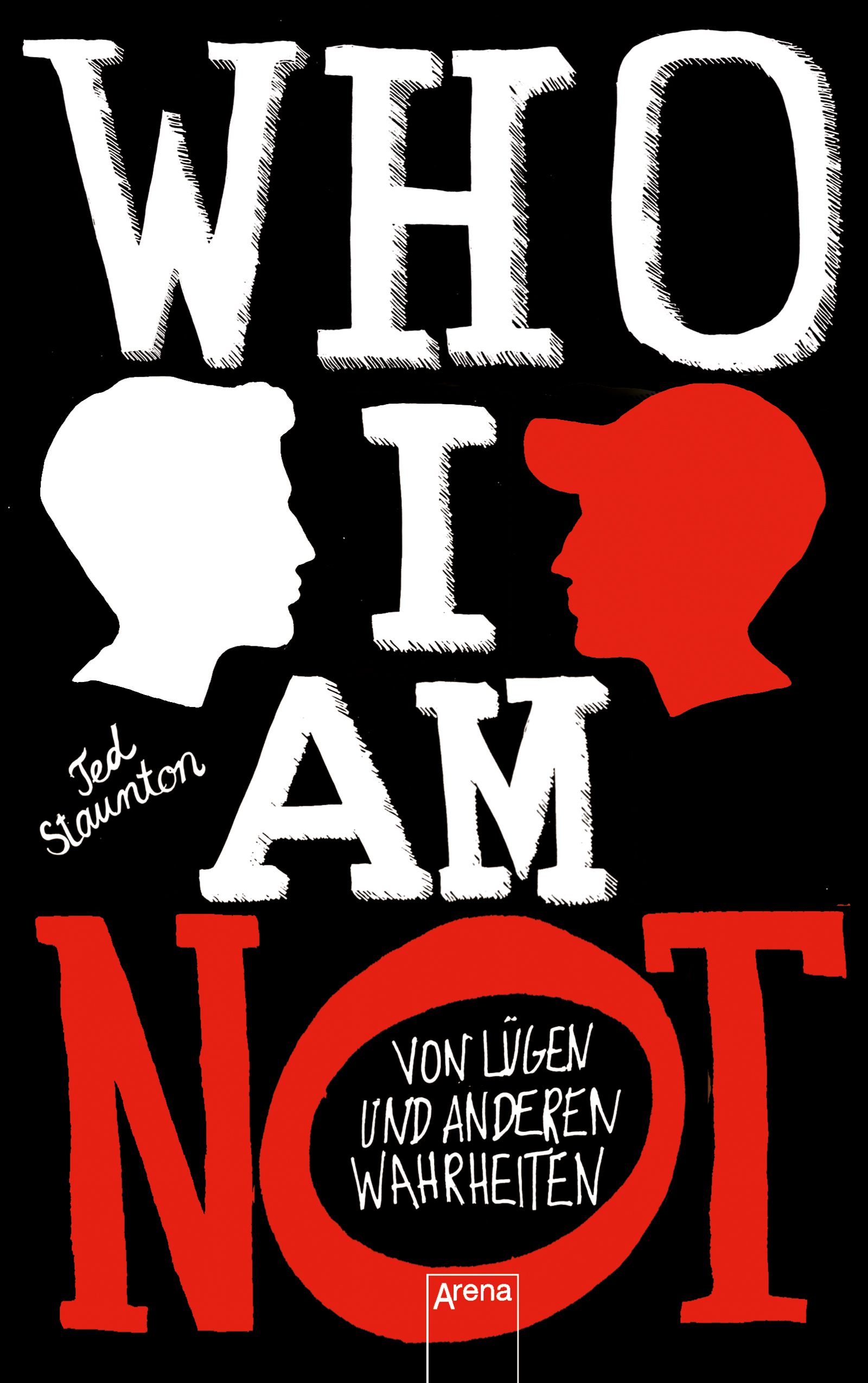 WHO I AM NOT. Von Lügen und anderen Wahrheiten | ARENA Verlag