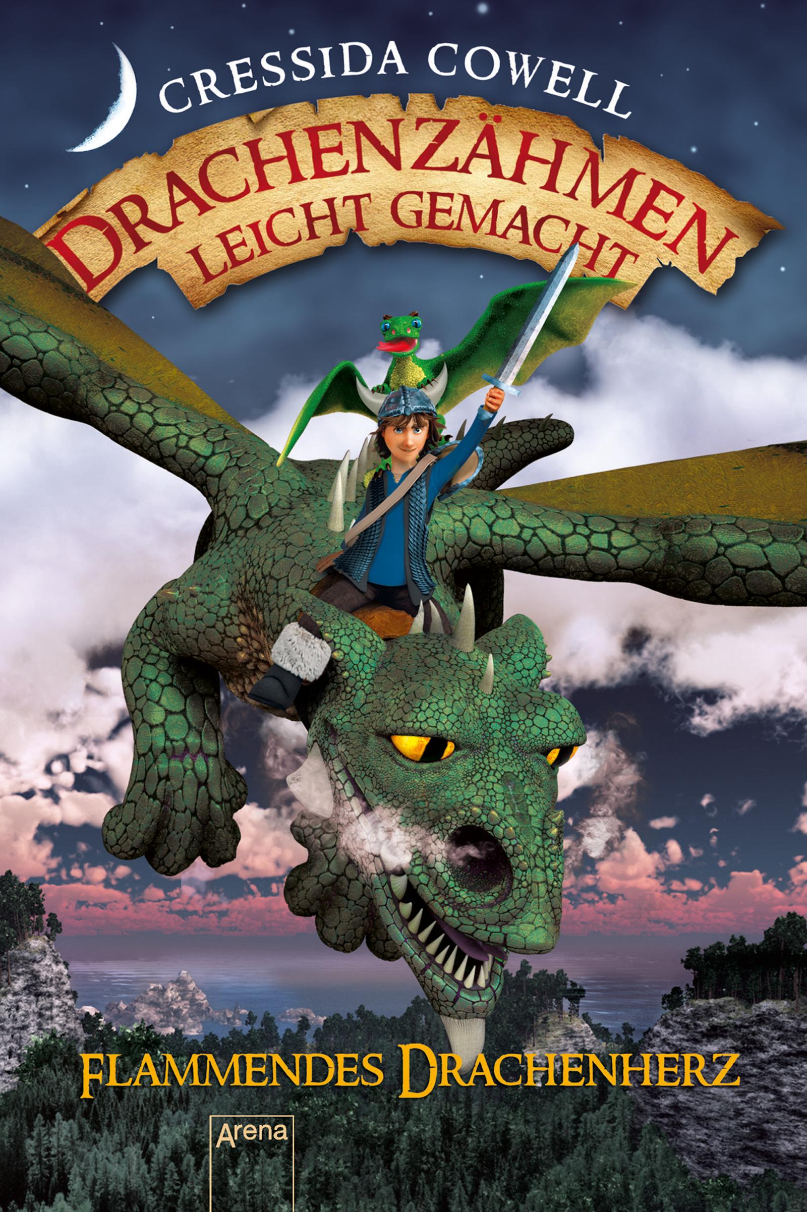 Drachenzähmen leicht gemacht (8). Flammendes Drachenherz | ARENA Verlag