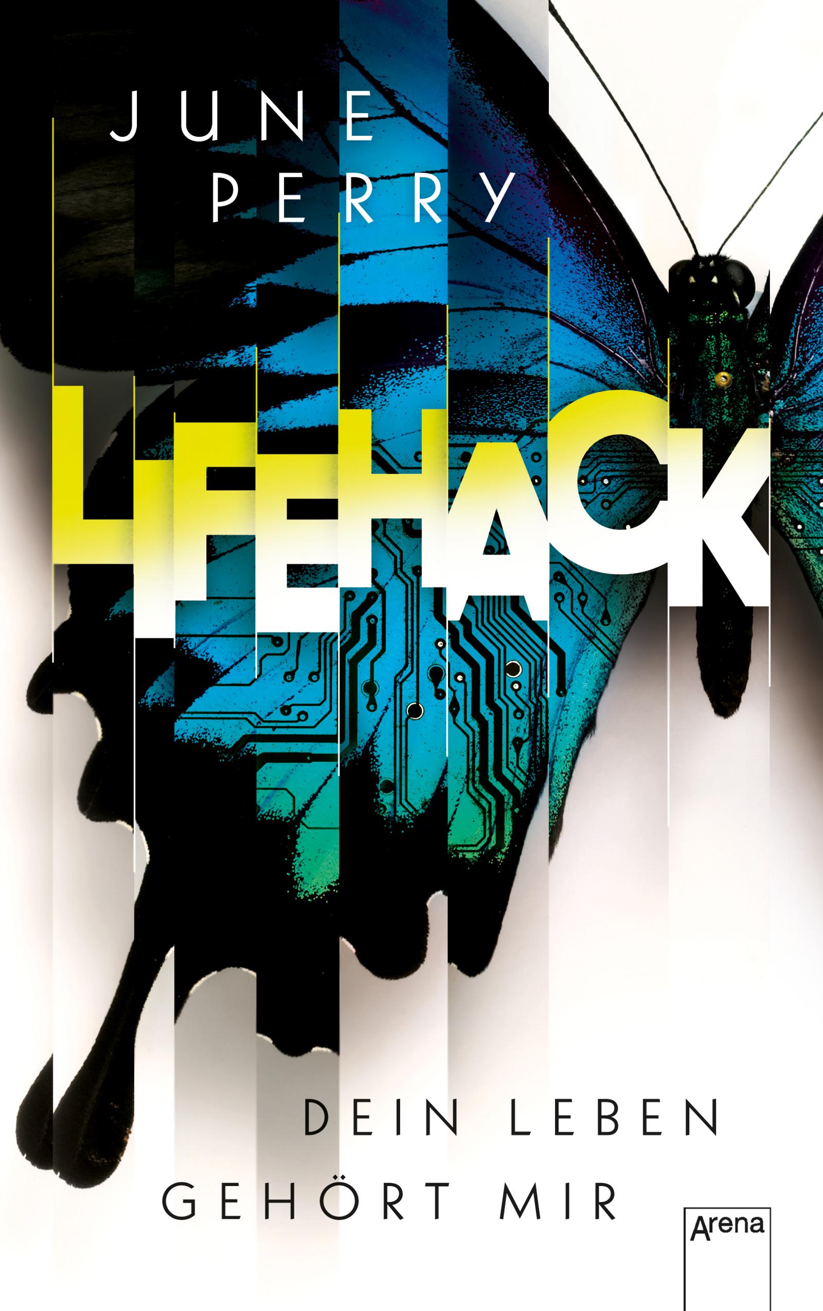 LifeHack. Dein Leben gehört mir   ARENA Verlag