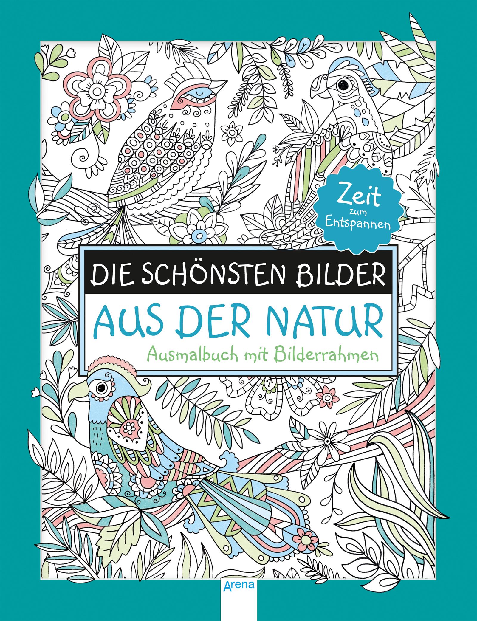 Die schönsten Bilder aus der Natur. Ausmalbuch mit Bilderrahmen ...