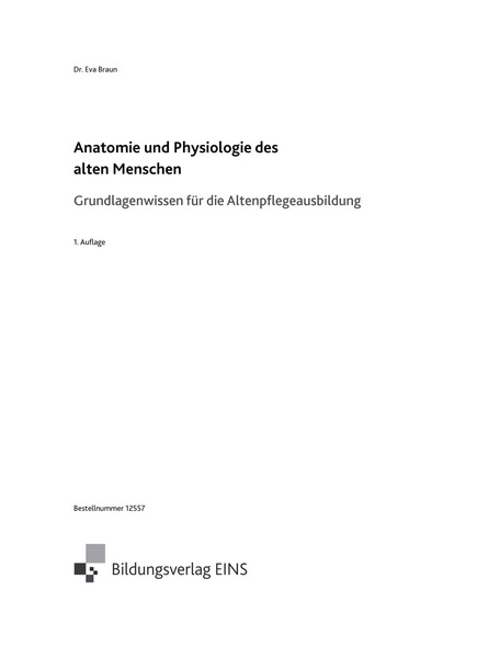 Anatomie und Physiologie des alten Menschen - Grundlagenwissen für ...