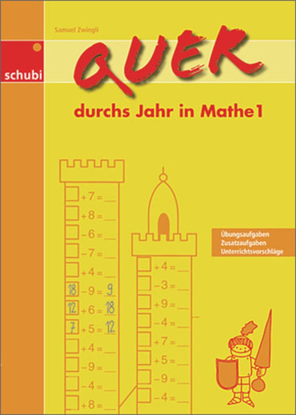 Quer durchs Jahr in Mathe 1 - SCHUBI
